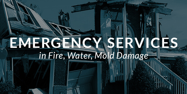 Emergency Services for Fire, Water, and Mold Damage