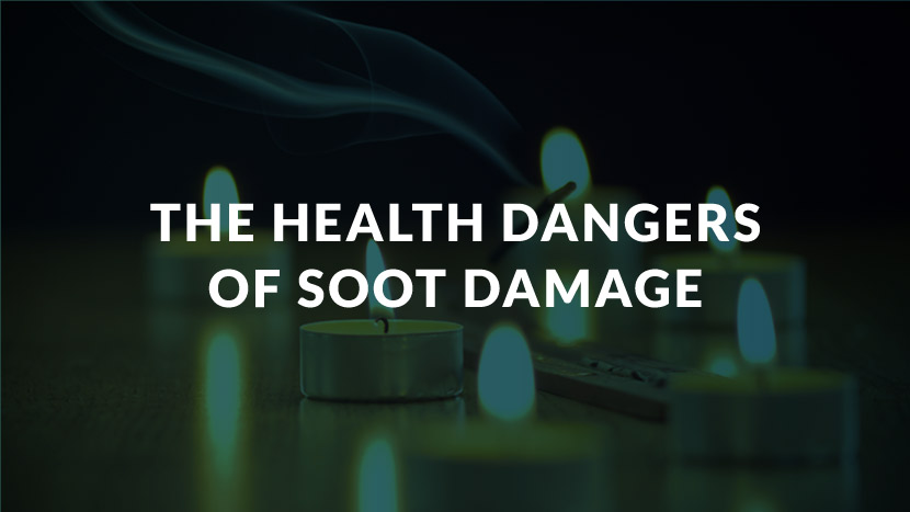 The Health Dangers of Soot Damage
