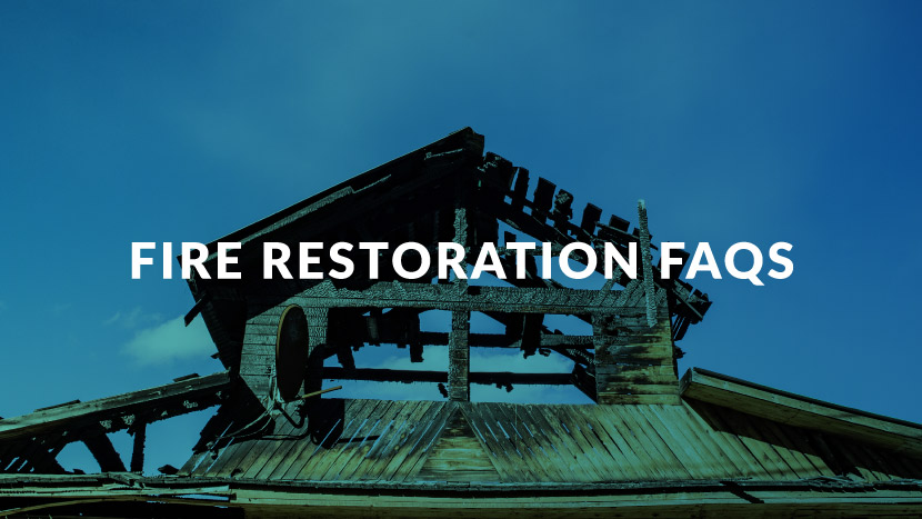 Fire Restoration FAQs
